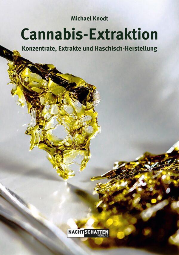cannabis extraktion konzentrate extrakte und haschisch herstellung