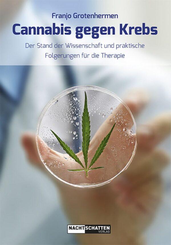 cannabis gegen krebs der stand der wissenschaft und praktische folgerungen fuer die therapie