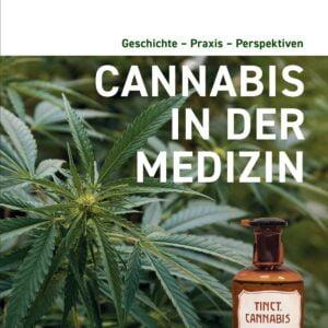 cannabis in der medizin geschichte praxis perspektiven
