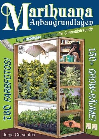 marihuana anbaugrundlagen der praktische leitfaden fuer cannabisfreunde
