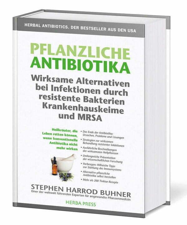 Pflanzliche Antibiotika Wirksame Alternativen bei Infektionen durch resistente Bakterien Krankenhauskeime und MRSA
