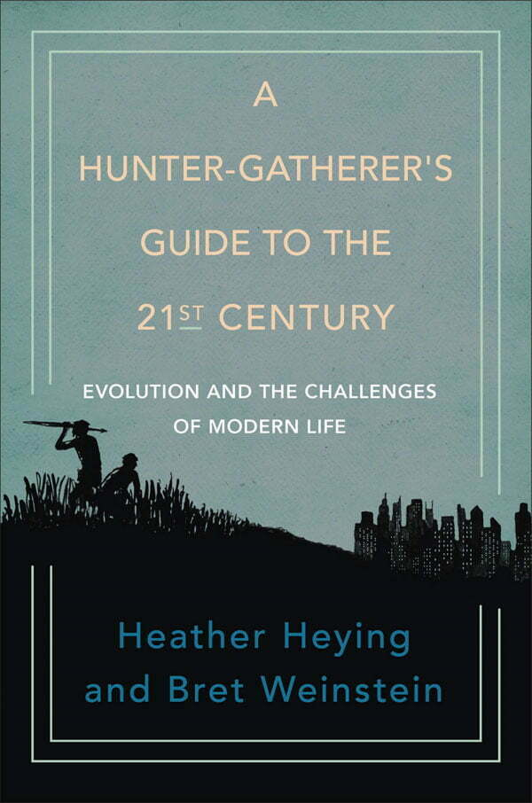 Hunter Gatherers Guide to the 21st Century