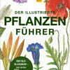 Der illustrierte Pflanzenfuehrer